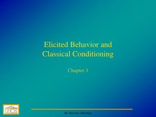 Elicited Behavior and  Classical Conditioning