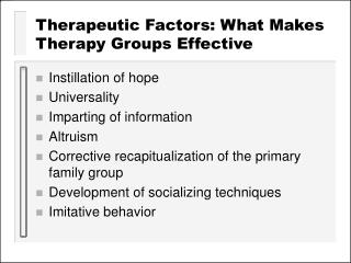 Therapeutic Factors: What Makes Therapy Groups Effective