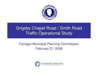 Grigsby Chapel Road / Smith Road Traffic Operational Study