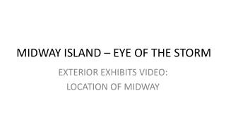 MIDWAY ISLAND – EYE OF THE STORM