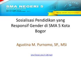 Sosialisasi Pendidikan yang Responsif Gender di SMA 5 Kota Bogor