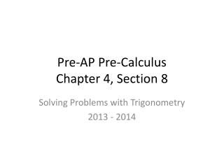 Pre-AP Pre-Calculus Chapter 4, Section 8
