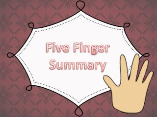 Five Finger Summary