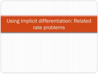 Using implicit differentiation: Related rate problems