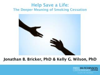Help Save a Life: The Deeper Meaning of Smoking Cessation