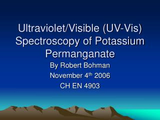 Ultraviolet/Visible (UV-Vis) Spectroscopy of Potassium Permanganate