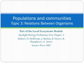 Populations  and communities Topic  3: Relations Between Organisms