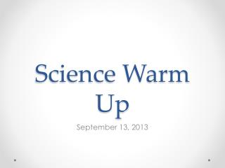 Science Warm Up