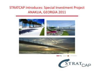 STRATCAP Introduces: Special  Investment  Project  ANAKLIA, GEORGIA 2011