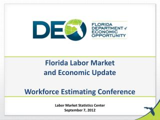Florida Labor Market  and Economic Update Workforce Estimating Conference