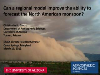 Can a regional model improve the ability to forecast the North American monsoon?