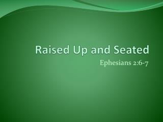 Raised Up and Seated