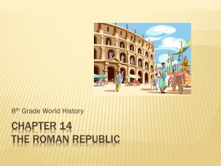 Chapter 14 The Roman Republic