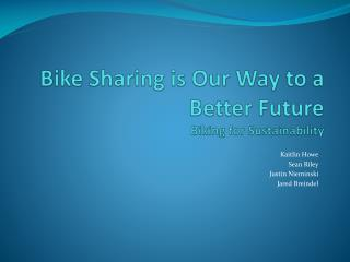 Bike Sharing is Our Way to a Better Future Biking for Sustainability