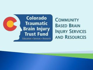 Community Based Brain Injury Services and Resources