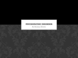 Psychopathic Disorder