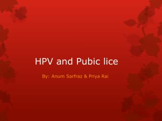 HPV and Pubic lice
