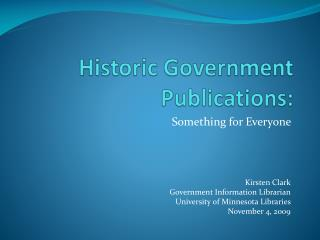 Historic Government Publications: