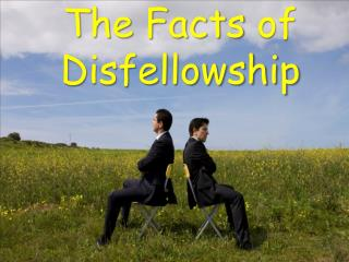 The  Facts  of  Disfellowship