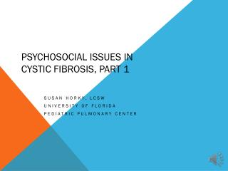 Psychosocial Issues In  Cystic Fibrosis, Part 1
