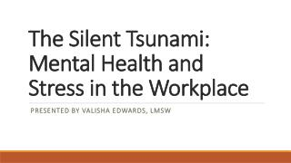 The Silent Tsunami: Mental Health and Stress in the Workplace