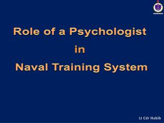 Role of a Psychologist  i n  Naval Training System