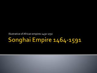Songhai Empire 1464-1591