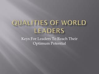 Qualities of world leaders