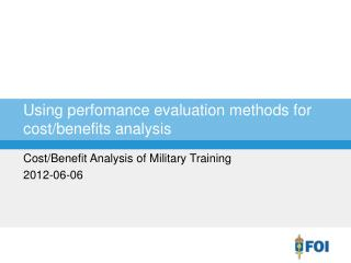 Using perfomance evaluation methods  for  cost /benefits  analysis