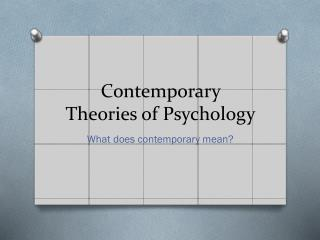 Contemporary Theories of Psychology