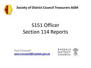 S151 Officer  Section 114 Reports