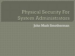 Physical Security For System Administrators