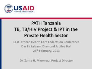 PATH Tanzania TB, TB/HIV Project & IPT in the Private Health Sector