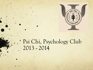 Psi Chi, Psychology Club 2013 - 2014
