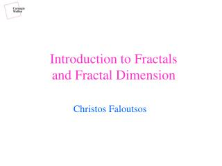 Introduction to Fractals and Fractal Dimension