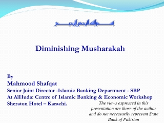 Diminishing Musharakah   By  Mahmood Shafqat Senior Joint Director -Islamic Banking Department - SBP At AlHuda: Centre o