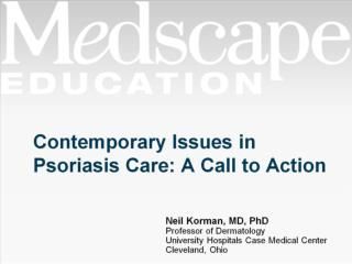 Contemporary Issues in Psoriasis Care: A Call to Action