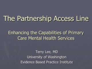 The Partnership Access  Line Enhancing the Capabilities of Primary Care Mental Health Services