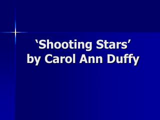 'Shooting Stars'  by Carol Ann Duffy