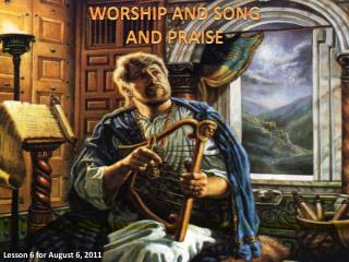 WORSHIP AND SONG AND PRAISE