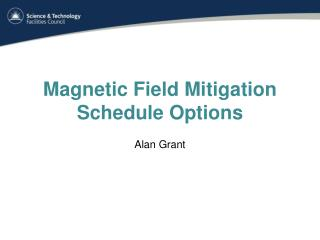 Magnetic Field Mitigation Schedule Options