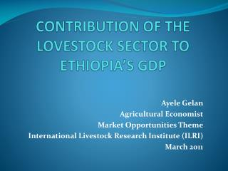 CONTRIBUTION OF THE LOVESTOCK SECTOR TO ETHIOPIA'S GDP