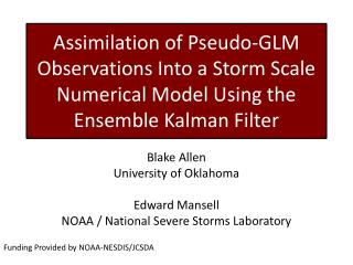 Blake Allen University of Oklahoma Edward Mansell NOAA / National Severe Storms Laboratory