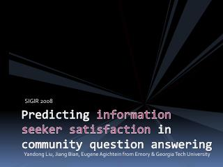 Predicting  information seeker satisfaction  in community question answering