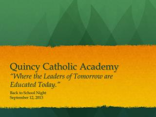 "Quincy Catholic Academy ""Where the Leaders of Tomorrow are Educated Today."""