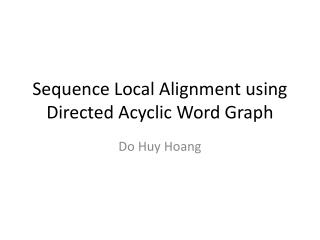 Sequence Local Alignment using Directed Acyclic Word Graph