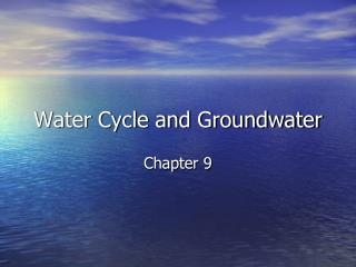 Water Cycle and Groundwater