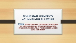 BENUE STATE UNIVERSITY 10 TH INNAUGURAL LECTURE