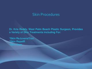 Skin Treatments and Skin Care - Dr. Kris Reddy FACS