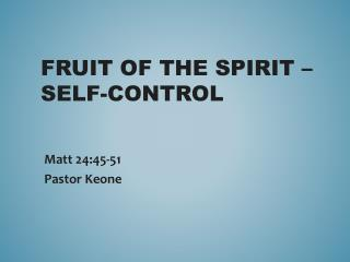 Fruit of the Spirit  – self-control